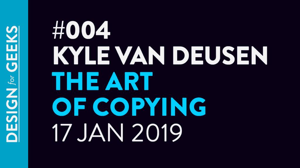 Kyle Van Deusen –The Art of Copying