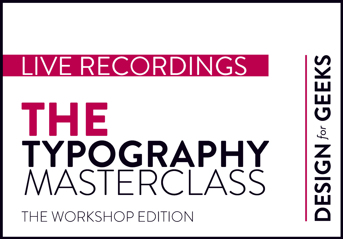 Following popular demand, I'm making available the recordings for The Typography Masterclass that I ran in January 2021.